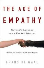 The Age of Empathy : Nature's Lessons for a Kinder Society by Frans de Waal...