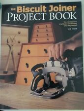 The Biscuit Joiner Project Book: Tips & Techniques to Simplify Your Woodworking