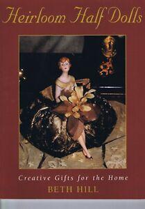 Heirloom Half Dolls Patterns book - Porcelain bisque for Pincushions Tea Cosies