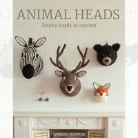 Animal Heads Trophy Heads to Crochet By Vanessa Mooncie Brand New