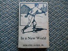 Old Vintage Antique Book, In a New World, by Horatio Alger Jr., M.A. Donohue Co.