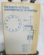 The Science of Clocks and Watches by Rawling, A.L.