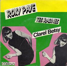 CLAREL BETSY ROXY PAYE / TES RACINES FRENCH 45 SINGLE
