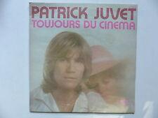 45 Tours PATRICK JUVET Toujours du cinéma , au jardin d'alice 61833