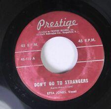Jazz 45 Ette Jones - Don'T Go To Strangers / If I Had You On Prestige Records