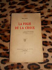 LA FOLIE DE LA CROIX - Raoul Plus - Apostolat de la Prière - 1926