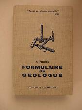 Raymond Furon - Formulaire technique du géologue. Ce qu'il faut savoir sur ...