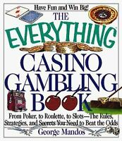 Everything Casino Gambling Book : From Poker, to Roulette, to Slots - The Rules,