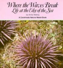 Where the Waves Break: Life at the Edge of the Sea Carolrhoda Nature Watch Book