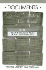 Documents of American Constitutional and Legal History: From the Age of Industri