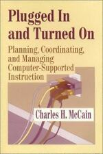 Computer Uses in Education: Plugged in and Turned On : Planning,...