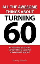 Novelty Blank Book - All the Awesome Things about Turning 60 by Harvey...