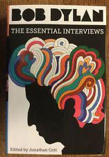 Bob Dylan. The Essential Interviews.  Jonathan Cott. 2017