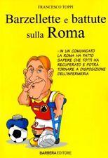 Barzellette e battute sulla Roma. di Toppi Francesco - Ed. Barbera