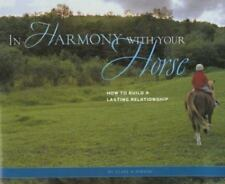 In Harmony with Your Horse: How to Build a Lasting Relationship Albinson, Clare