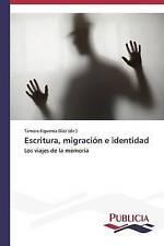 Escritura, migración e identidad: Los viajes de la memoria (Spanish Edition)