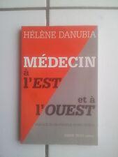 Hélène DANUBIA Médecin à l' Est et à l' Ouest ( éditions Pierre Téqui 1997)