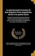La Physionomie Humaine de Iean Baptiste Porta Neapolitain, Divise e en Quatre...