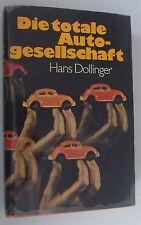 Hans Dollinger Die Totale Autogesellschaft