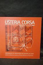 USTERIA CORSA. HÉBERGEMENT & RESTAURATION DE CARACTÈRE EN CORSE. Architecture