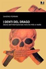 I DENTI DEL DRAGO Storia Internazionale nera Mito Realtà FERRARI Ediz. BFS 2013