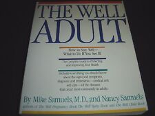 The Well Adult Complete Guide to Protecting and Improving Your Health by Mike