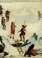 LIBRO Monte Bianco Chamonix Courmayeur nelle antiche stampe Priuli G. - Garin P.