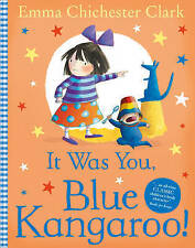 It Was You, Blue Kangaroo! by Emma Chichester Clark (Paperback, 2003)