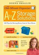 The One-Minute Organizer A to Z Storage Solutions: 500 Tips for Storing Every It