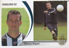 102 THIERRY SIQUET BELGIQUE SPORTING CHARLEROI.SC STICKER FOOTBALL 2005 PANINI