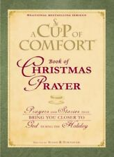 A Cup of Comfort Book of Christmas Prayer: Prayers and Stories that Bring You Cl