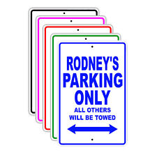 Rodney's Parking Only All Others Will Be Towed Name Novelty Metal Aluminum Sign