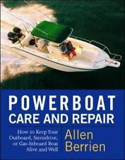 Powerboat Care and Repair : How to Keep Your Outboard, Sterndrive, or-ExLibrary
