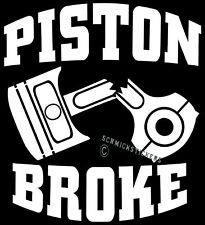 PISTON BROKE FUNNY STICKER CAR OR BUMPER STICKER