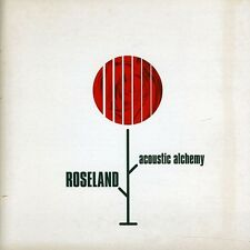 Roseland - Acoustic Alchemy (2011, CD NUOVO) 888072332478