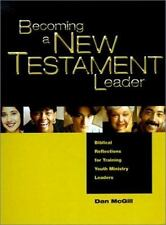 Becoming a New Testament Leader: Biblical Reflections for Training Youth