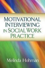 Motivational Interviewing in Social Work Practice by Melinda Hohman (Paperback,