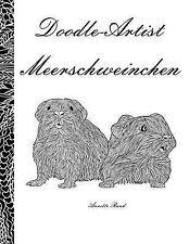 Doodle Artist - Meerschweinchen : Ein Ausmalbuch Für Erwachsene by Annette...