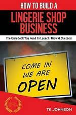 How Build Lingerie Shop Business (Special Edition) Only by Johnson T K
