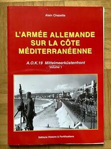 AOK 19 Mittelmeerküstenfront L´Armee Allemande sur la Cote Mediterraneene Vol. 1