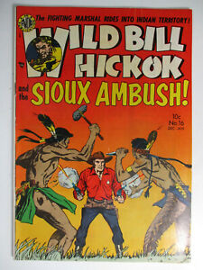 Wild Bill Hickok #16, and the Sioux Ambush, Fine+, 6.5, OWW Pages