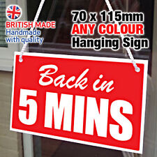 SMALL 'BACK IN 5 MINS' MINUTES HANGING SIGN, WINDOW, DOOR 70x115mm - ANY COLOUR