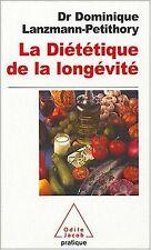 La diététique de la longévité de Dominique Lanzmann-Petithory | Livre | état bon