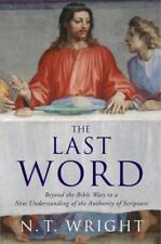 The Last Word : Beyond the Bible Wars to a New Understanding of the Authority of