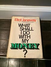 What Shall I do With My Money  ?        Eliot Janeway  1970