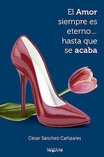 El amor siempre es eterno hasta que se acaba. ENVÍO URGENTE (ESPAÑA)