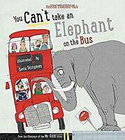 You Can't Take an Elephant on a Bus by CLEVELAND PECK PATRI