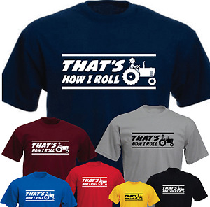 That's How I Roll Tractor Farm Farmer New Funny T-shirt Present Fift