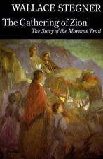 The Gathering of Zion: The Story of the Mormon Trail ( Stegner, Wallace ) Used -