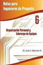 Notas para Ingenieros de Proyectos: Organización Personal y Liderazgo de...